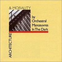 Orchestral Manoeuvres In The Dark: Architecture And Morality