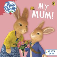 Peter Rabbit: Peter Rabbit Animation: My Mum! (Board Book)