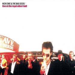 Nick Cave & The Bad Seeds: Live at The Royal Albert Hall