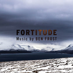 Ben Frost: Music From Fortitude
