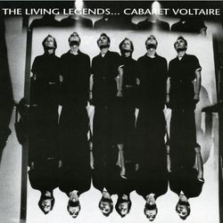 Cabaret Voltaire: The Living Legends