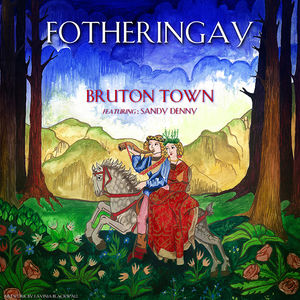 Fotheringay: Bruton Town / The Way I Feel