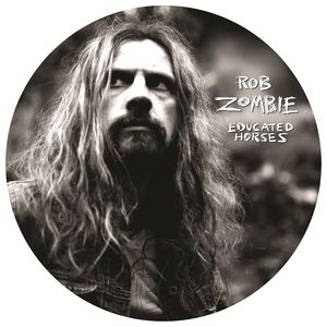 Rob Zombie: Educated Horses: Picture Disc