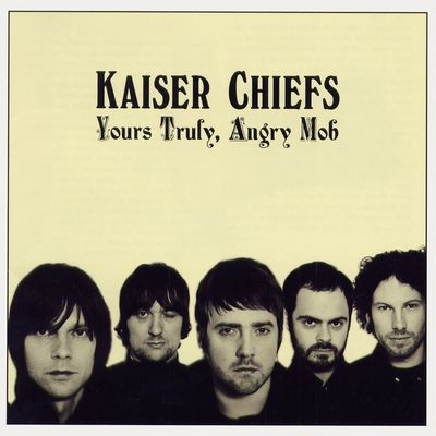 Kaiser Chiefs: Yours Truly, Angry Mob CD