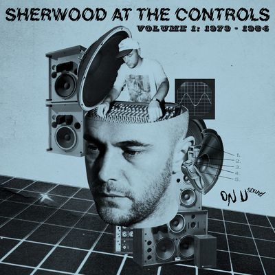 Various Artists: Sherwood At The Controls Volume 1: 1979 - 1984