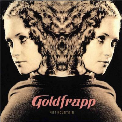 Goldfrapp: Felt Mountain
