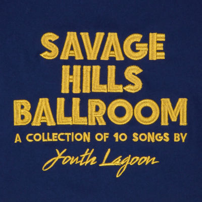 Youth Lagoon: Savage Hills Ballroom: Signed
