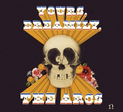 The Arcs: Yours, Dreamily, + Artwork Print