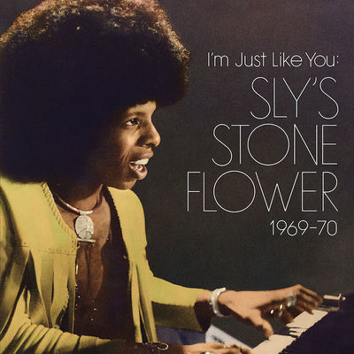 Sly Stone: I'm Just Like You: Sly's Stone Flower 1969-70