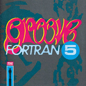 Fortran 5: Groove