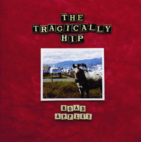 The Tragically Hip: Road Apples