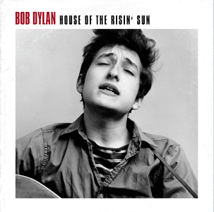 Bob Dylan: House Of The Risin' Sun