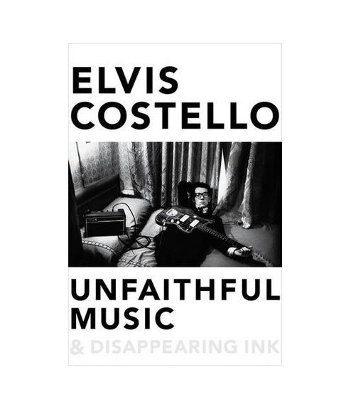 Elvis Costello: Unfaithful Music and Disappearing Ink: Signed