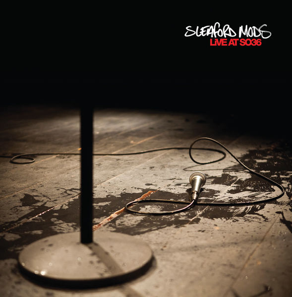 Sleaford Mods: Live At SO36