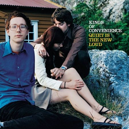 kings_of_convenience: Quiet Is The New Loud