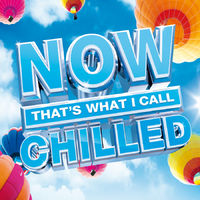 Various Artists: NOW That's What I Call Chilled