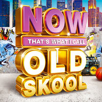 Various Artists: NOW That's What I Call Old Skool