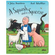 Donaldson and Scheffler: A Squash and a Squeeze (Board Book)