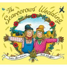 Donaldson and Scheffler: The Scarecrows' Wedding (Hardback)