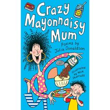 Julia Donaldson: Crazy Mayonnaisy Mum (Paperback)