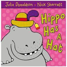 Julia Donaldson: Hippo Has a Hat (Board Book)