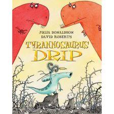 Julia Donaldson: Tyrannosaurus Drip (Paperback)