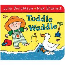 Julia Donaldson: Toddle Waddle (Board Book)