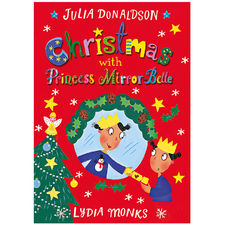 Julia Donaldson: Christmas with Princess Mirror-Belle
