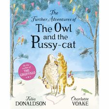 Julia Donaldson: Further Adventures of The Owl and The Pussycat (Hardback)