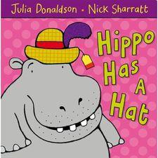 Julia Donaldson: Hippo Has a Hat (Paperback)