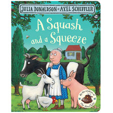 Julia Donaldson: A Squash and a Squeeze (Board Book Edition)