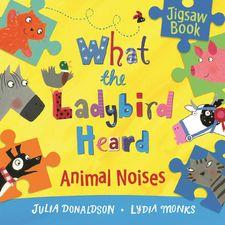 Julia Donaldson: What the Ladybird Heard: Animal Noises Jigsaw Book (Board Book)