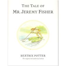 Mr. Jeremy Fisher: The Tale of Mr Jeremy Fisher (Hardback)