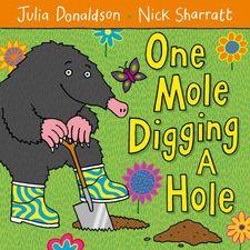 Julia Donaldson: One Mole Digging a Hole (Paperback)