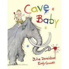 Julia Donaldson: Cave Baby (Hardback)