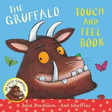 Donaldson and Scheffler: The Gruffalo Touch and Feel Book (Hardback)