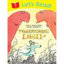 Julia Donaldson: Lets Read! Tyrannosaurus Drip (Paperback)