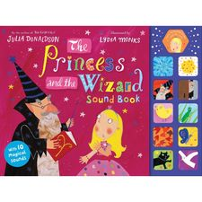 Julia Donaldson: The Princess and the Wizard Sound Book (Hardback)