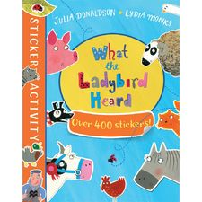 Julia Donaldson: The What the Ladybird Heard Sticker Book (Paperback)