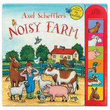 Axel Scheffler: Axel Scheffler's Noisy Farm Sound Book (Hardback)