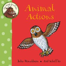 Donaldson and Scheffler: My First Gruffalo: Animal Actions (Board Book)