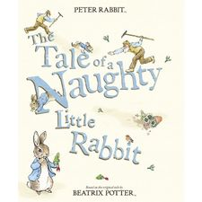Peter Rabbit: The Tale of a Naughty Little Rabbit (Paperback)