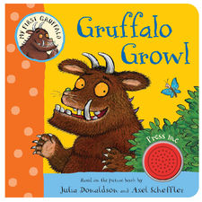 The Gruffalo: My First Gruffalo: Gruffalo Growl