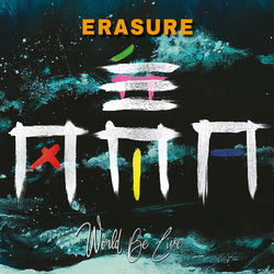 Erasure: World Be Live