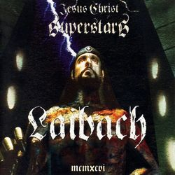 Laibach: Jesus Christ Superstars