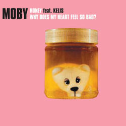 Moby: Why Does My Heart Feel So Bad? / Honey (Remix)