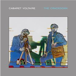 Cabaret Voltaire: The Crackdown