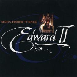 Simon Fisher Turner: Edward II