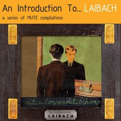 Laibach: An Introduction To...Laibach / Reproduction Prohibited