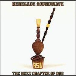 Renegade Soundwave: The Next Chapter Of Dub